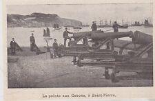 1899  --  SAINT PIERRE ET MIQUELON   LA POINTE AUX CANONS   3K013