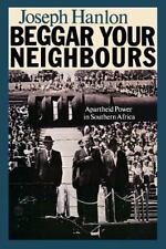 Beggar Your Neighbours: Apartheid Power in Southern Africa-ExLibrary