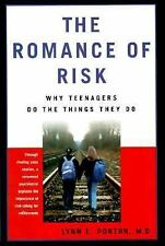 The Romance of Risk: Why Teenagers Do the Things They Do, Ponton, Lynn E., , Boo