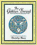 The Golden Thread: Words of Wisdom for a Changing World, Dorothy Boux, Very Good