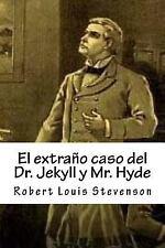 El Extraño Caso Del Dr. Jekyll y Mr. Hyde by Robert Louis Stevenson (2016,...