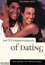 The 10 Commandments of Dating : Time-Tested Laws for Building Successful...