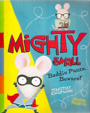 MIGHTY SMALL Timothy Knapman Rosie Reeve Brand New 2016 pb Walker Childs Classic