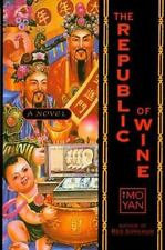 The Republic of Wine by Mo Yan (2000, Hardcover)