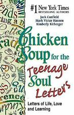 Chicken Soup for the Teenage Soul Letters - Letters of Life, Love and Learning (