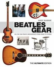 Beatles Gear All the Fab Four's Instruments from Stage to Studio Hardcover Book
