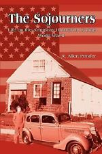 The Sojourners : Life on the American Homefront During World War II by R....
