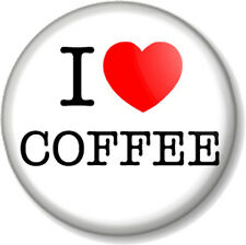 "I Love / Heart COFFEE 1"" 25mm Pin Button Badge favourite hot drink bean caffeine"
