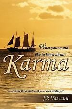 What You Would Like to Know about Karma by J. P. Vaswani (2005, Paperback)