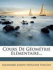 Cours De Géométrie Élémentaire... (French Edition)