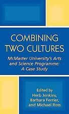 Combining Two Cultures: McMaster University's Arts and Science Program-ExLibrary