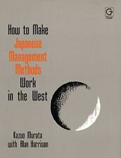 NEW - How to Make Japanese Management Methods Work in the West