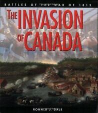 The Invasion of Canada: Battles of the War of 1812-ExLibrary