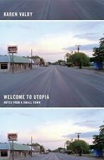 Welcome to Utopia: Notes from a Small Town-ExLibrary