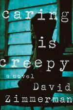 Caring Is Creepy by Zimmerman, David