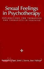 Sexual Feelings in Psychotherapy: Explorations for Therapists and Therapists-In-