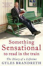 Something Sensational to Read in the Train: The Diary of a Lifetime, Brandreth,
