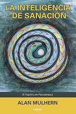 La Inteligencia de Sanación : El Espíritu en Psicoterapia by Alan Mulhern...
