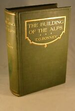 THE BUILDING OF THE ALPS 1912 1st Edition Switzerland Glaciers