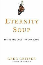 Greg Critser - Eternity Soup (2010) - Used - Trade Cloth (Hardcover)