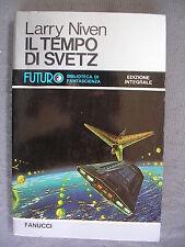 FUTURO # 38 - LARRY NIVEN - IL TEMPO DI SVETZ - FANUCCI - QUASI OTTIMO - LIB45