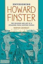 Envisioning Howard Finster: The Religion and Art of a Stranger from Another Worl