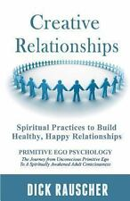Creative Relationships : Spiritual Practices to Build Healthy, Happy...