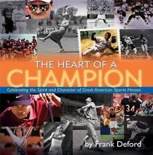 The Heart of a Champion: Celebrating the Spirit and Character of Great-ExLibrary