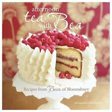 Afternoon Tea With Bea - 28 delicious recipes for cakes, cookies, and fancies fr