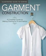 Illustrated Guide to Sewing: Garment Construction: A Complete Course on Making C