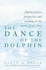 The Dance of the Dolphin : Finding Prayer, Perspective and Meaning in the Storie