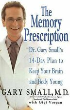 The Memory Prescription: Dr. Gary Small's 14-Day Plan to Keep Your Brain and Bod