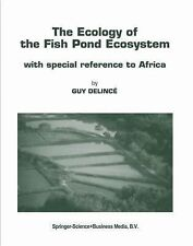 The Ecology of the Fish Pond Ecosystem with Special Reference to Africa 72 by...