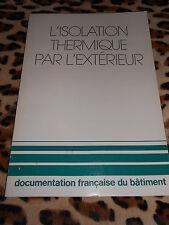 L'ISOLATION THERMIQUE PAR L'EXTÉRIEUR - DFB - Le Moniteur, 1981