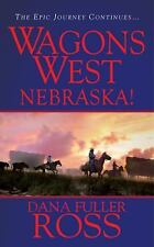 Nebraska! by Dana Fuller Ross (Wagons West #2) (2009, Paperback) CC1032