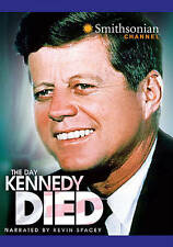 The Day Kennedy Died (DVD, Smithsonian Channel, Narrated by Kevin Spacey - D0122