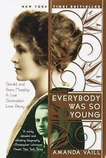 Everybody Was So Young : Gerald and Sara Murphy - A Lost Generation Love...