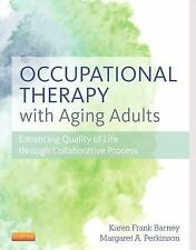 Occupational Therapy with Aging Adults : Promoting Quality of Life 2016