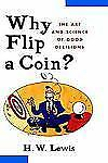 Why Flip a Coin: The Art and Science of Good Decisions-ExLibrary