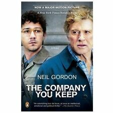 The Company You Keep by Neil Gordon (2013, Paperback, Movie Tie-In)