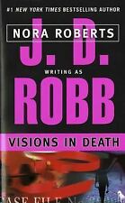 In Death:Visions in Death by Nora Roberts as J. D. Robb (2005, Paperback)