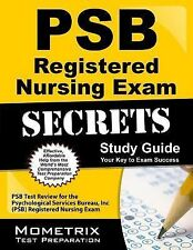 PSB Registered Nursing Exam Secrets Study Guide : PSB Test Review for the...