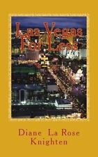 Las Vegas for Less : A Smarter Way to Travel by Diane Knighten (2013, Paperback)