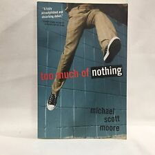 Too Much of Nothing Moore, Michael S. Free Shipping