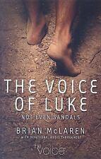The Voice of Luke: Not Even Sandals, McLaren, Brian D., Good Book