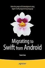 Migrating to Swift from Android by Sean Liao (2014, Book, Other, New Edition)