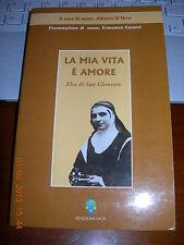 LA MIA VITA è AMORE ELIA di San Clemente a cura di Mons AlbertoD'Urso ediz ocd