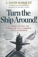 Turn the Ship Around! : A True Story of Turning Followers into Leaders by L....