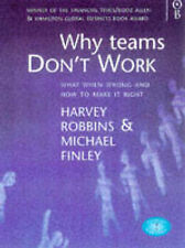 Why Teams Don't Work: What Went Wrong and How to Make it Right Harvey Robbins, M