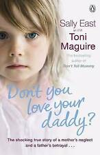 Don't You Love Your Daddy?, By Toni Maguire, Sally East,in Used but Acceptable c